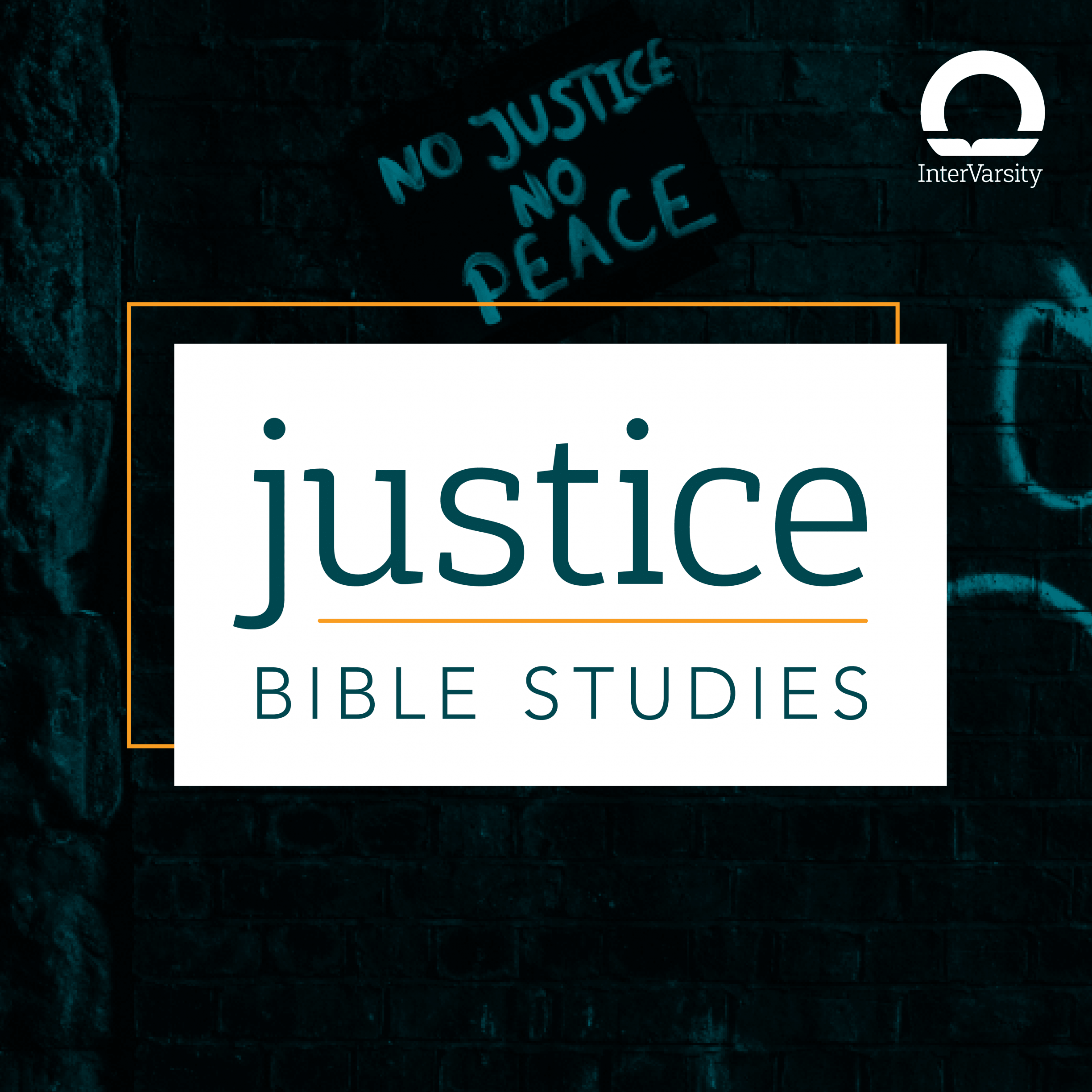 Justice Bible Studies graphic square background reading: No Justice, No Peace